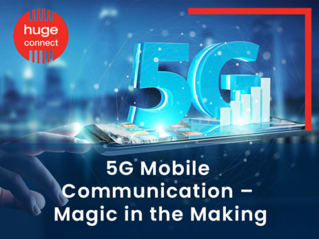 5G Mobile Communication – Magic in the Making