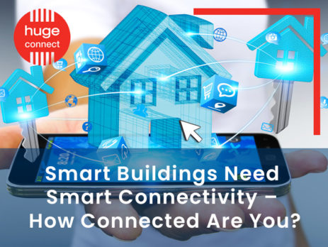 Smart Buildings Need Smart Connectivity – How Connected Are You