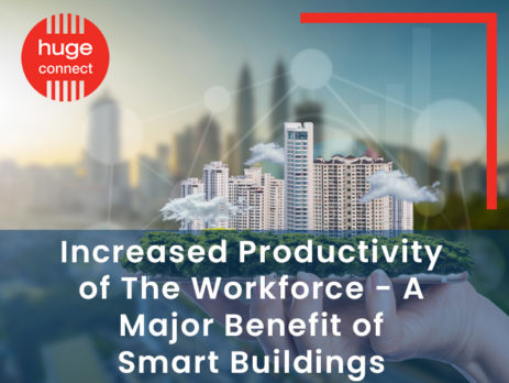 Increased Productivity of The Workforce - A Major Benefit of Smart Buildings