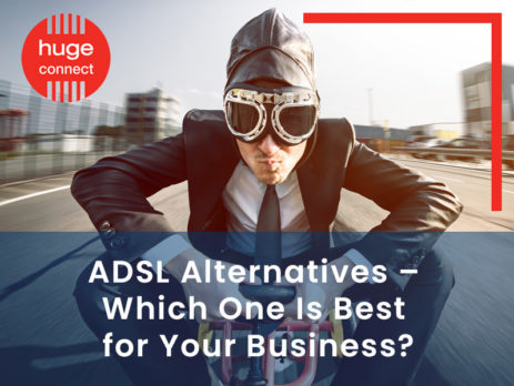 ADSL Alternatives - Which One Is Best For Your Business