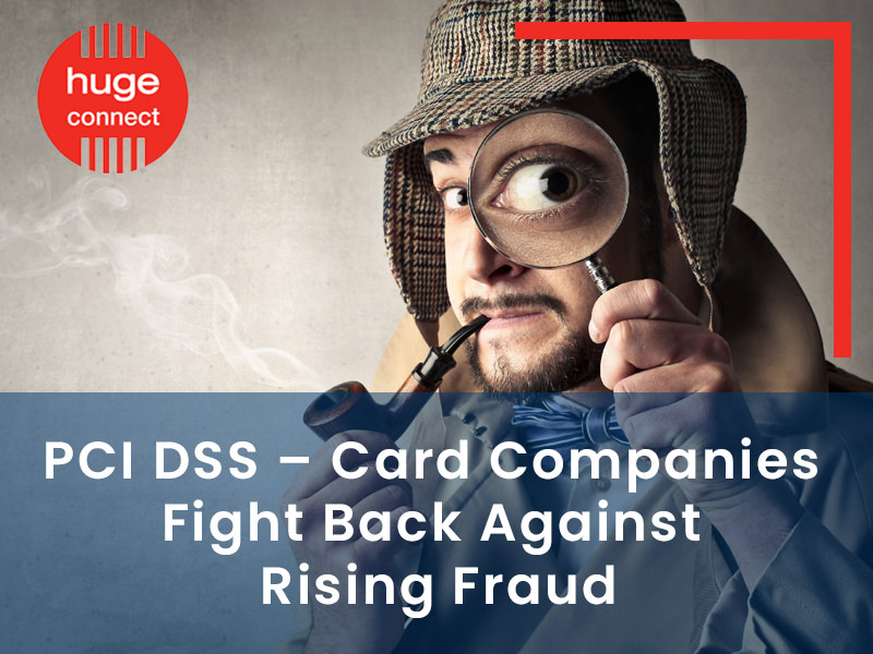 PCI DSS - Card Companies Fight Back Against Rising Fraud