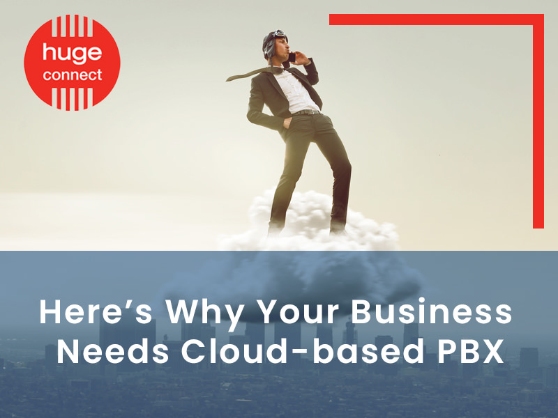 Here's Why Your Business Needs Cloud-based PBX