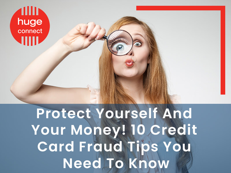 Protect Yourself And Your Money! 10 Credit Card Fraud Tips You Need To Know 2