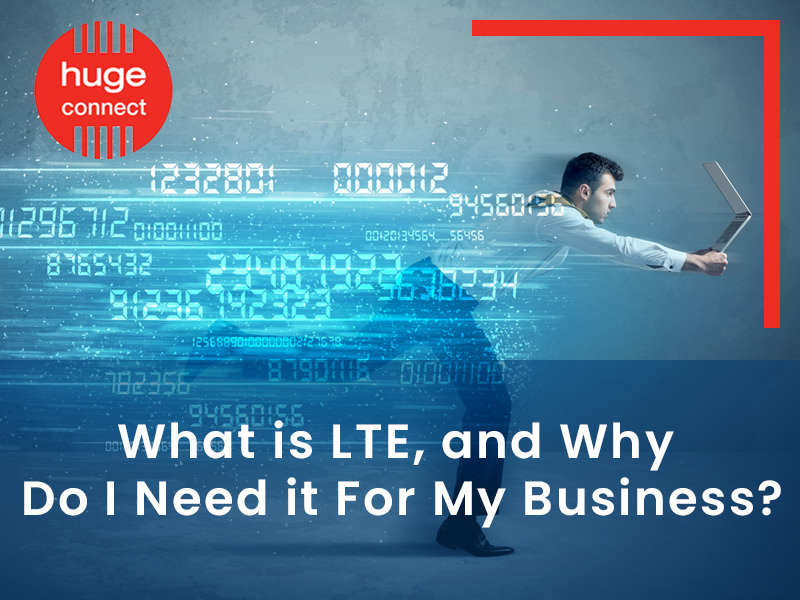 What is LTE, and Why Do I Need it For My Business 2