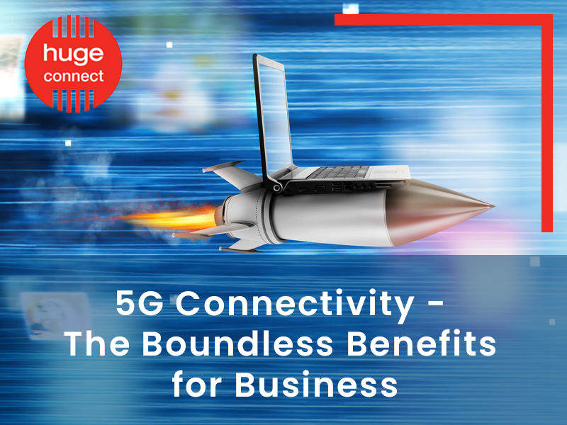 5G Connectivity - The Boundless Benefits for Business 2