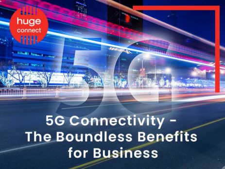 5G Connectivity - The Boundless Benefits for Business