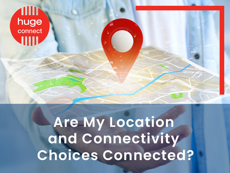 Are My Location and Connectivity Choices Connected 2