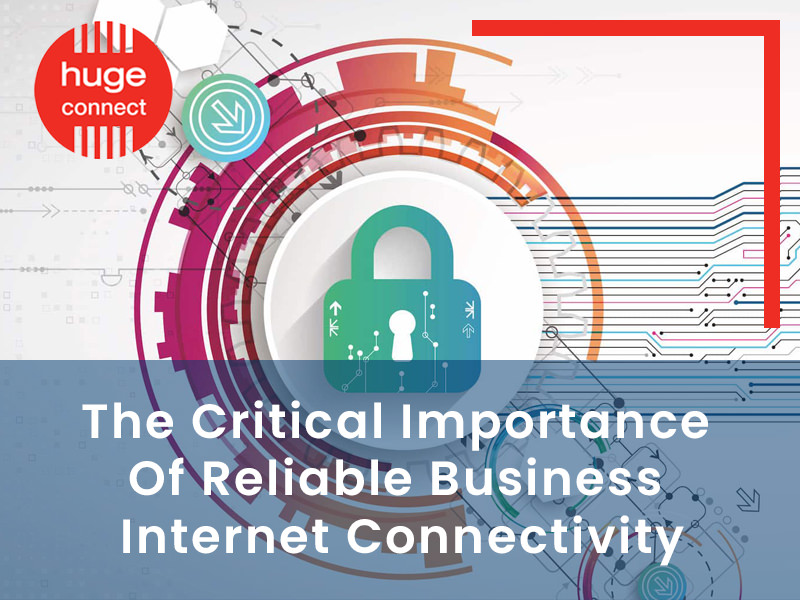 The Critical Importance Of Reliable Business Internet Connectivity 2