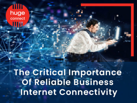 The Critical Importance Of Reliable Business Internet Connectivity