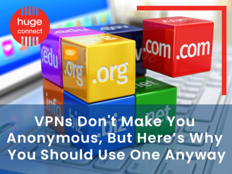 VPNs Dont Make You Anonymous But Heres Why You Should Use One Anyway