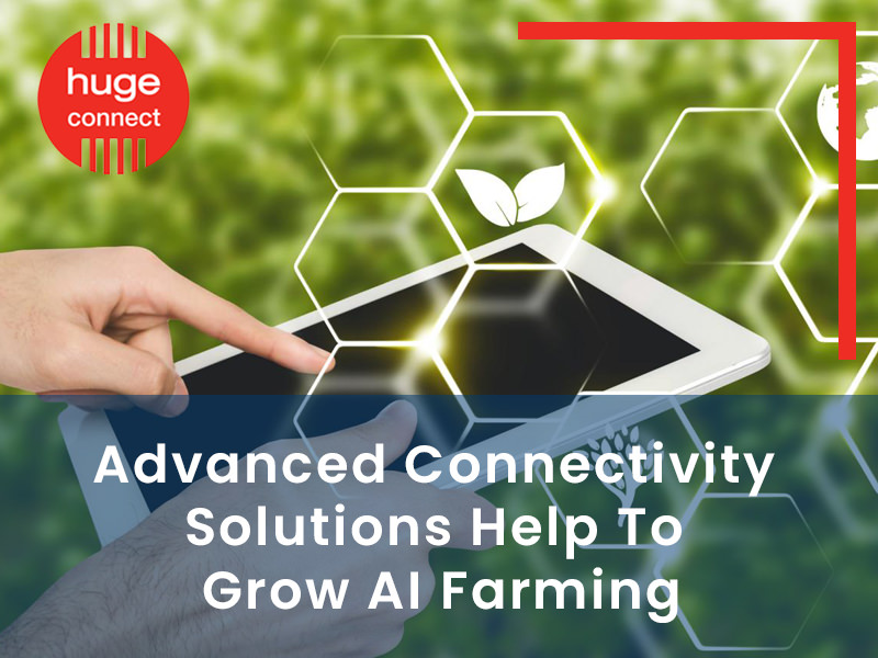 Advanced Connectivity Solutions Help To Grow AI Farming 2