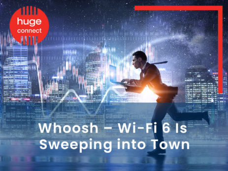 Whoosh - Wi-Fi 6 Is Sweeping into Town