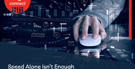Speed Alone Isn't Enough For Your Business Connectivity